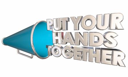 Put Your Hands Together Clap Applause Bullhorn Megaphone 3d Illustration