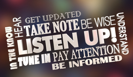 Listen Up Pay Attention Get Info Word Collage 3d Illustration Foto de archivo - 106582330