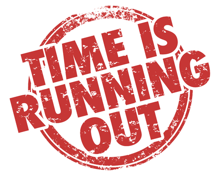 Time is Running Out Act Now Words Stamp Illustration Stock Photo