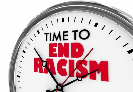 Time to End Racism Discrimination Clock Words 3d Illustration