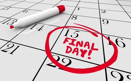 Final Day Last Chance Ending Now Calendar Date 3d Illustration