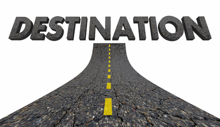 Destination Reach Final Target Spot Road Word 3d Illustration