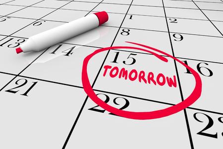 Calendario Mañana Día siguiente Retraso futuro Hasta más tarde Ilustración 3D de la palabra en un círculo