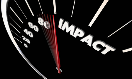 Impact Make Big Effect Felt Speedometer Word 3d Illustration Stock Photo