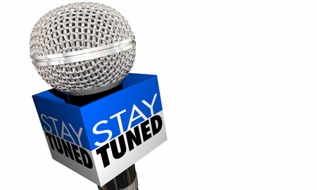 Stay Tuned Keep Watching To Be Continued Microphone 3d Illustration