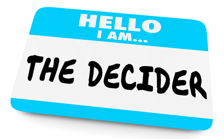 Hello I Am the Decider Decision Maker Name Tag 3d Illustration Stock Photo