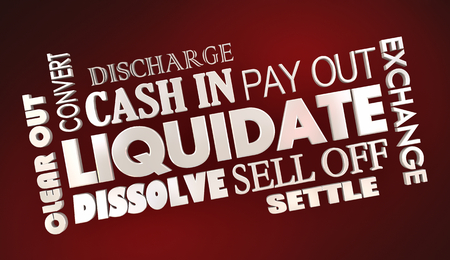 Liquidate Sell Off Cash In Exchange Words 3d Illustration