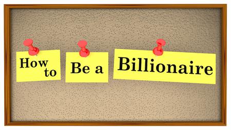 How to Be a Billionaire Advice Bulletin Board Words 3d Illustration Reklamní fotografie - 113340766