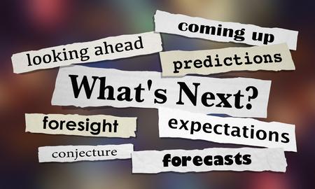 ¿Qué sigue? Predicciones Pronósticos Titulares de noticias Ilustración 3d Foto de archivo