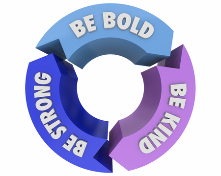 Be Bold Kind Strong Life Advice Arrows Circle Diagram 3d Illustration 写真素材