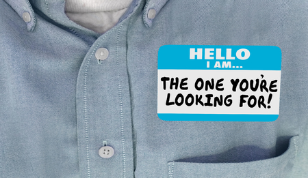 The One Youre Looking For Hello Name Tag Words 3d Illustration