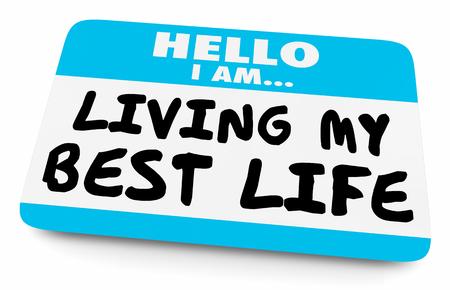 Living My Best Life Name Tag 3d Illustration