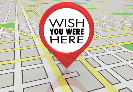 Wish You Were Here Travel Map Pin Location Directions 3d Illustration 写真素材