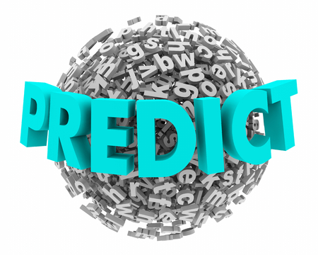 Predict Future Word Letter Sphere Ball 3d Illustration