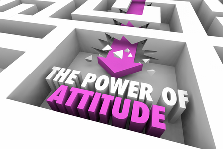 The Power of Attitude Good Positive Thinking Maze Arrow Words 3d Illustration