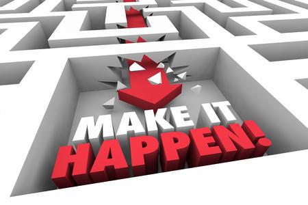 Make it Happen Reach Goal Maze Arrow Words 3d Illustration Stock Photo