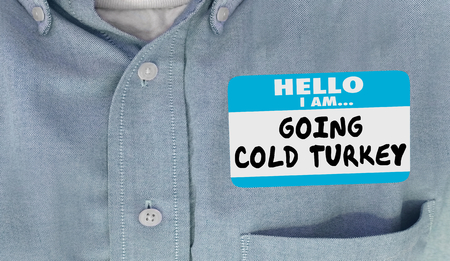 Going Cold Turkey Hello Name Tag Words 3d Illustration