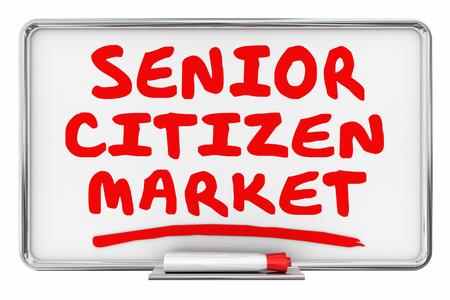 Senior Citizen Market Elder Care Dry Erase Board Words 3d Illustration Banco de Imagens