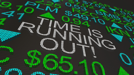 Time is Running Out Stock Market Ticker Words 3d Illustration