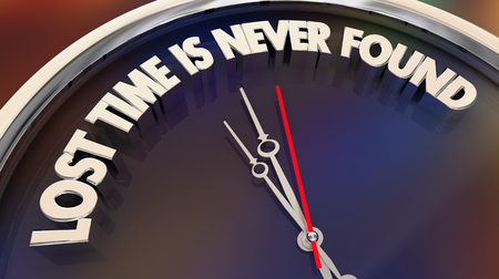 Lost Time is Never Found Saying Quote Clock 3d Illustration