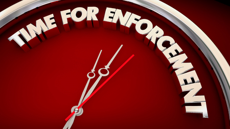 Time for Enforcement Crack Down Clock Words 3d Illustration