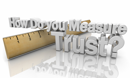 How Do You Measure Trust Ruler Words 3d Illustration Stock Illustration - 117587738