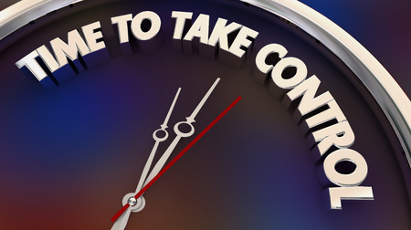 Time to Take Control Assert Yourself Clock Words 3d Illustration
