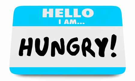 Hungry Need Eat Food Name Tag 3d Illustration