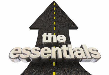 The Essentials Core Principles Main Elements Road Arrow Up Words 3d Illustration