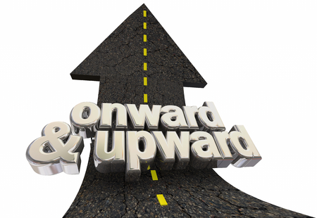 Onward and Upward Positive Growth Road Arrow Up Words 3d Illustration
