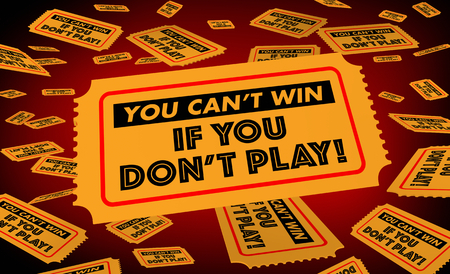You Cant Win if You Dont Play Enter Tickets 3d Illustration