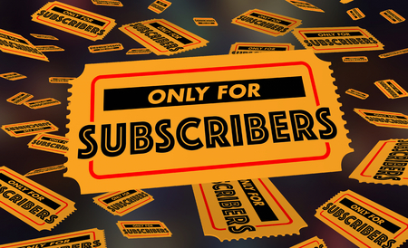 Only for Subscribers Member Benefits Tickets 3d Illustration