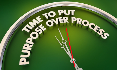 Time to Put Purpose Over Process Clock 3d Illustration