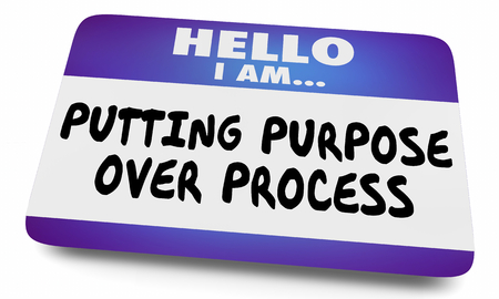 Putting Purpose Over Process Hello Name Tag 3d Illustration Imagens