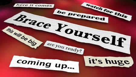 Brace Yourself Get Ready Prepared News Headlines 3d Illustration Stock Illustration - 123496102