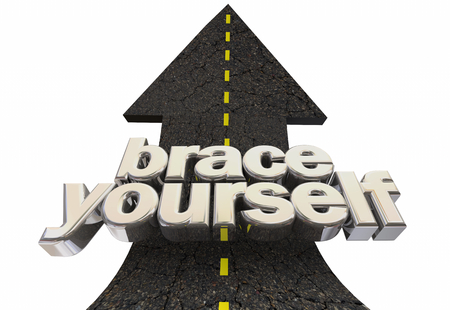 Brace Yourself Get Ready Prepared Big Change Coming Road 3d Illustration Stock Illustration - 123496231