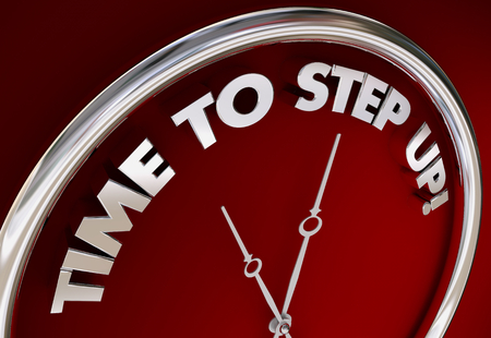 Time to Step Up Take Control Action Clock Words 3d Illustration
