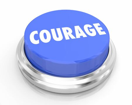 Courage Bravery Bold Confidence Blue Button 3d Illustration