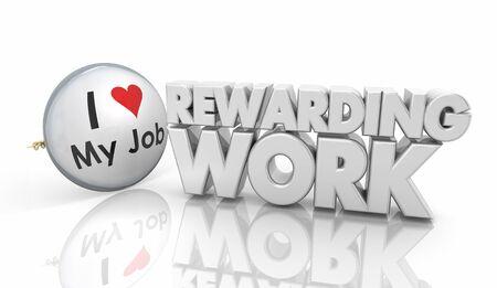 Rewarding Work Love Your Job Button Pin 3d Illustration Stock Photo