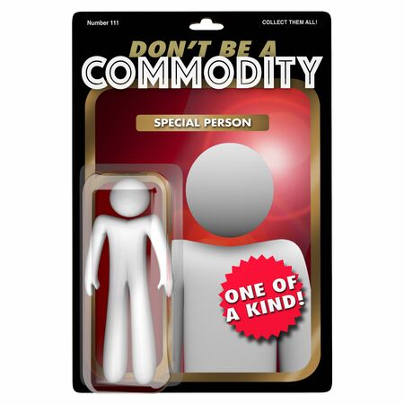 Dont Be a Commodity Special Unique Person 3d Illustration