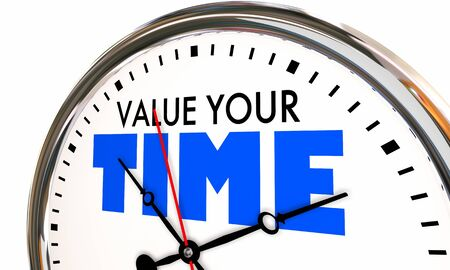 Value Your Time Live Now Present Moment Clock 3d Illustration