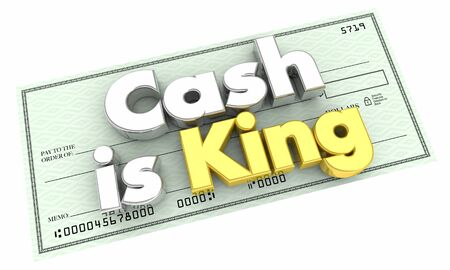 Cash is King Check Money Currency Words 3d Illustration
