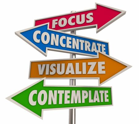 Focus Concentrate Visualize Contemplate Arrow Words 3d Illustration Stockfoto