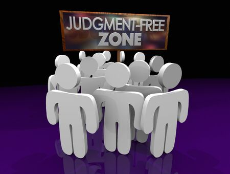 Judgment-Free Zone Welcoming Accepting Group People Sign 3d Illustration
