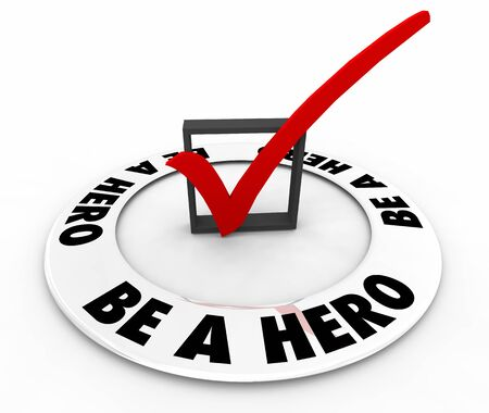 Be a Hero Special Savior Super Person Check Mark Box 3d Illustration Stok Fotoğraf
