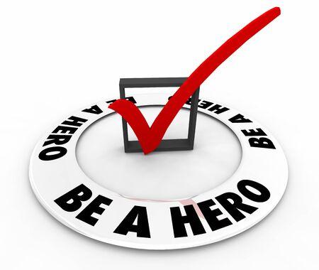 Be a Hero Special Savior Super Person Check Mark Box 3d Illustration Stock fotó