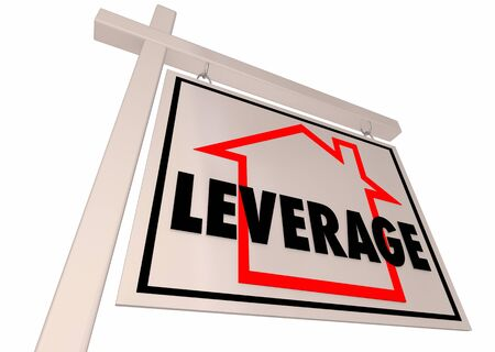 Leverage Net Worth Home House Buying For Sale Sign 3d Illustration
