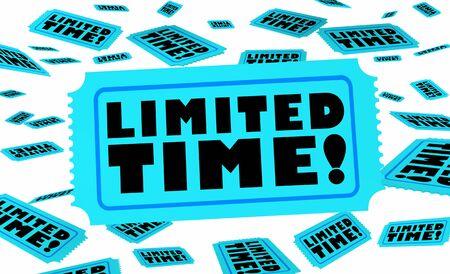 Limited Time Ticket Offer Special Opportunity Deadline 3d Illustration