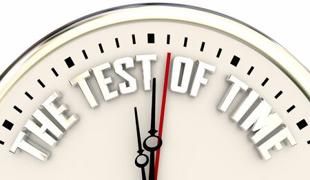 The Test of Time Clock Lasting Endurance Stamina Legacy Words 3d Illustration Stock Photo