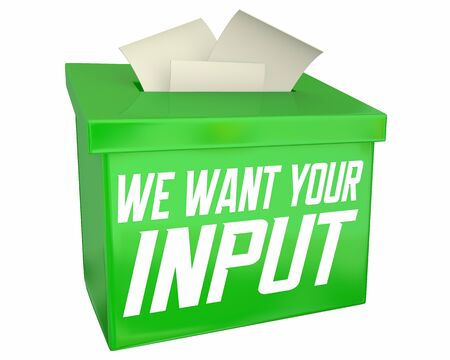 We Want Your Input Comments Feedback Suggestions Box 3d Illustration